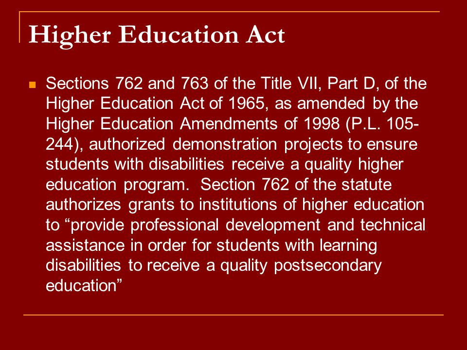 Higher Education Act Sections 762 and 763 of the Title VII, Part D, of the Higher Education Act of 1965, as amended by the Higher Education Amendments of 1998 (P.L.