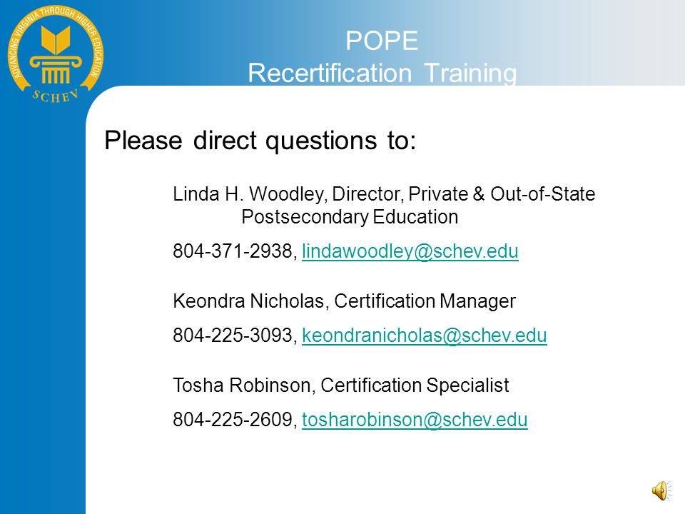 POPE Recertification Training Please direct questions to: Linda H.