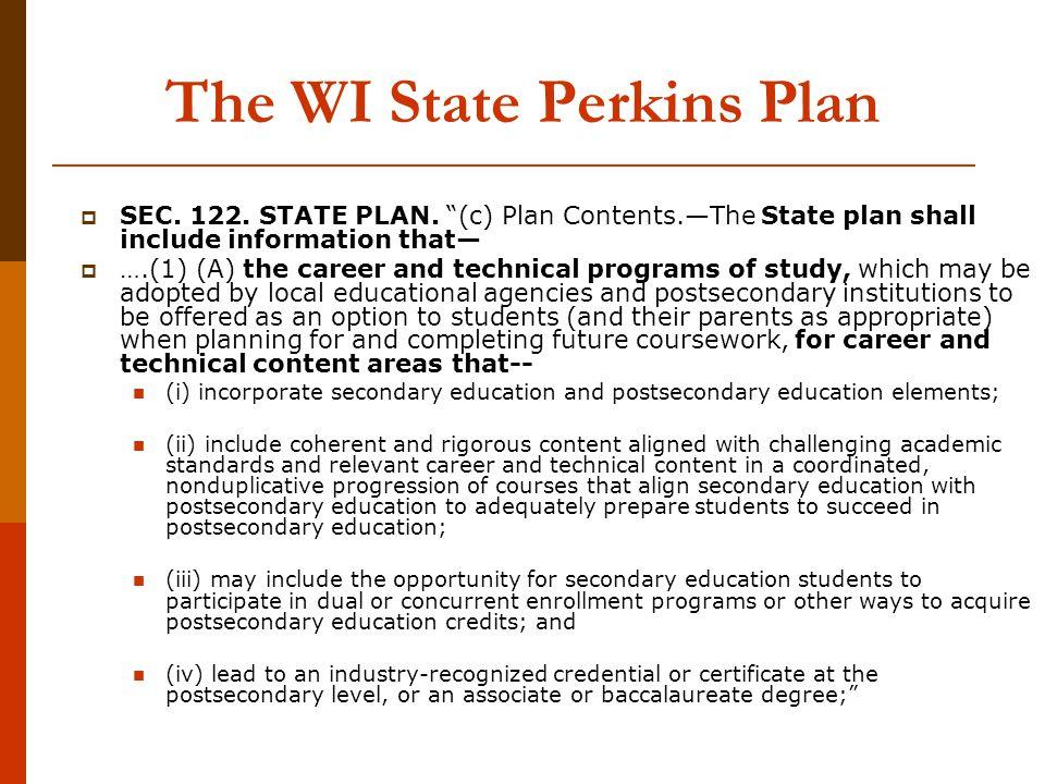 The WI State Perkins Plan  SEC. 122. STATE PLAN.