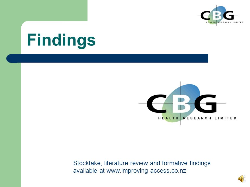 Findings Stocktake, literature review and formative findings available at www.improving access.co.nz