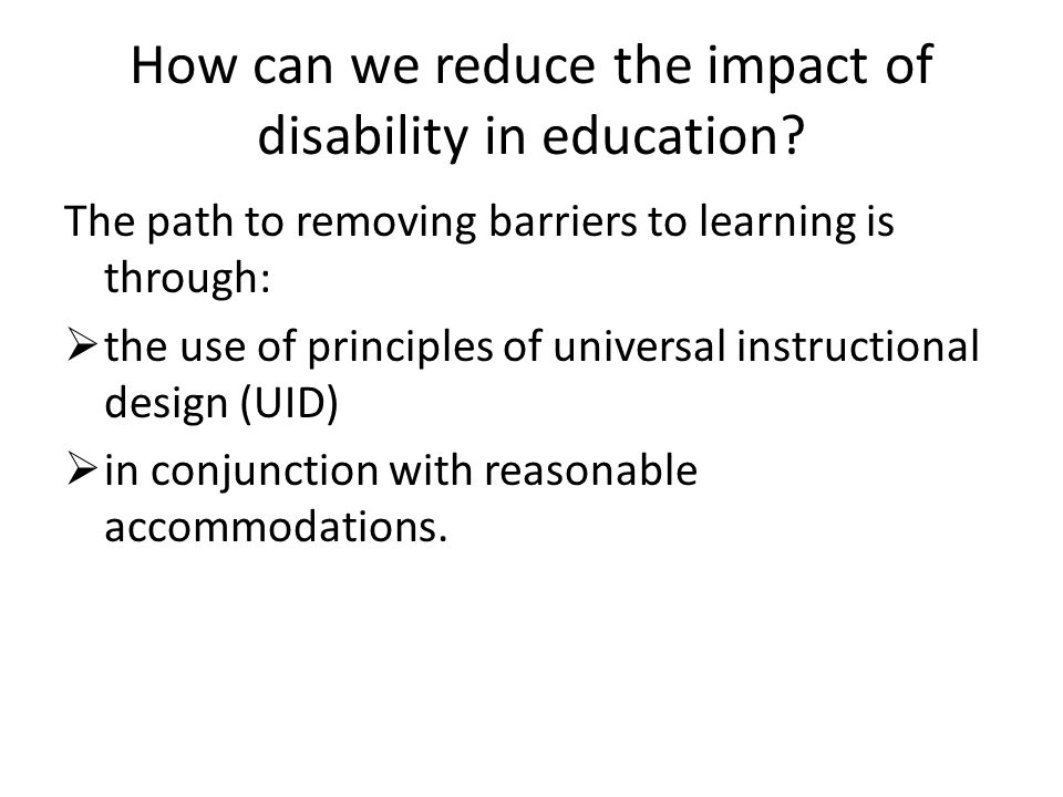 How can we reduce the impact of disability in education.