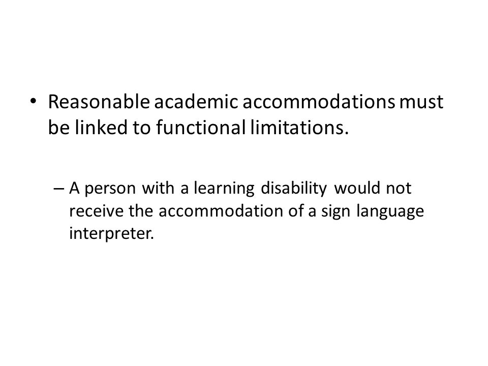 Reasonable academic accommodations must be linked to functional limitations.