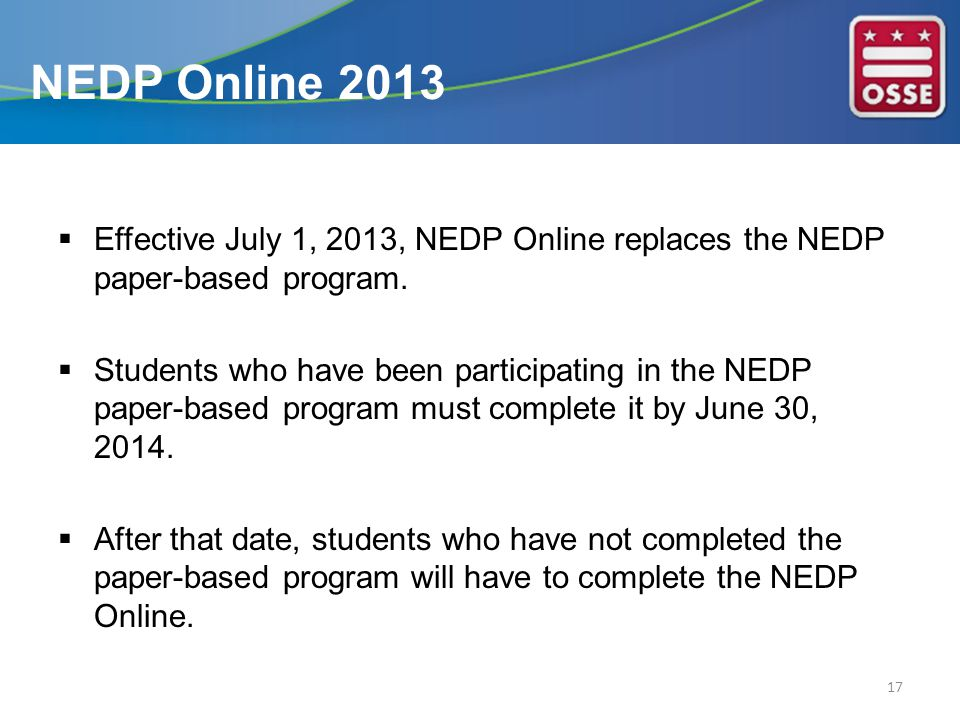  Effective July 1, 2013, NEDP Online replaces the NEDP paper-based program.
