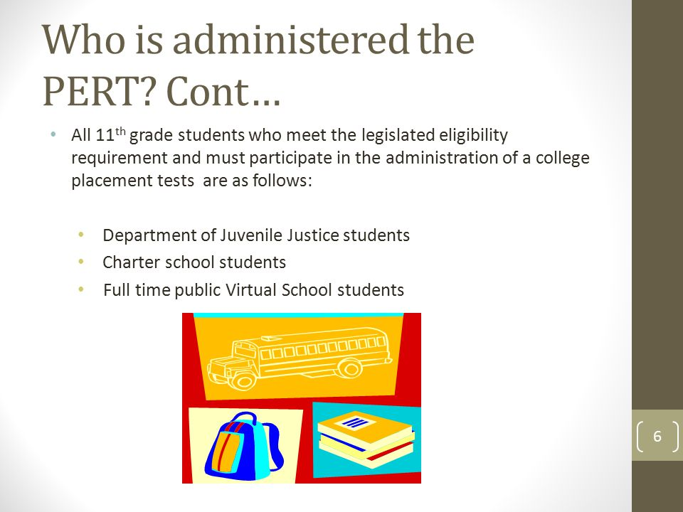 College-Ready Cut Scores AssessmentReadingWritingMath PERT10499113 CPT8383 (Sentence Skills)72 ACT1817 (English)19 SAT440N/A440 7