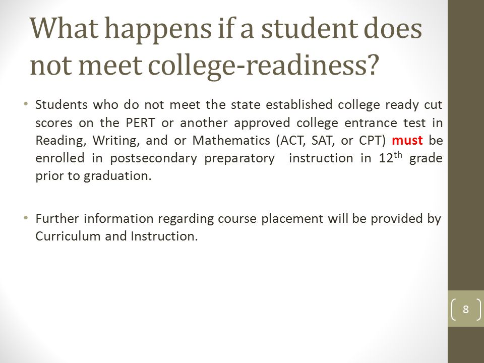 What happens if a student does not meet college-readiness.
