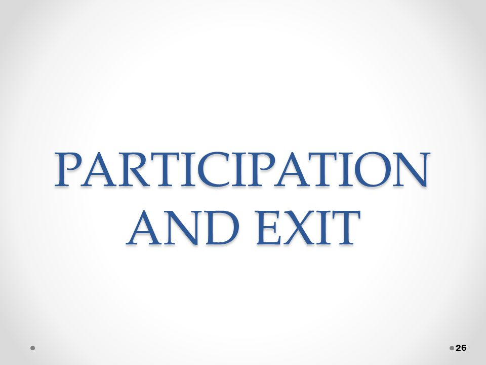 PARTICIPATION AND EXIT 26
