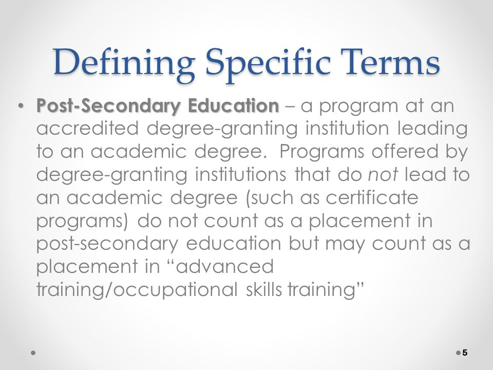 Placement in Employment and Education and Attainment of a Degree or Certificate measures are exit-based measures.
