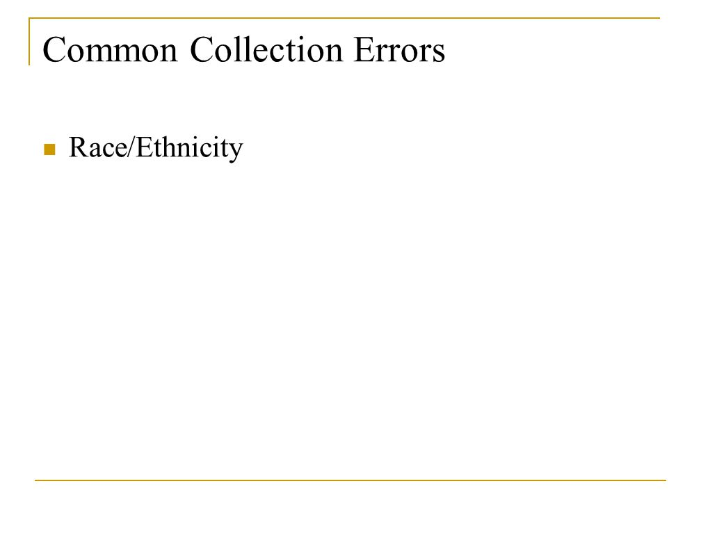 Common Collection Errors Race/Ethnicity