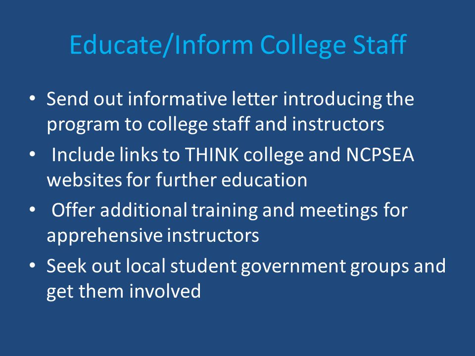 Educate/Inform College Staff Send out informative letter introducing the program to college staff and instructors Include links to THINK college and N