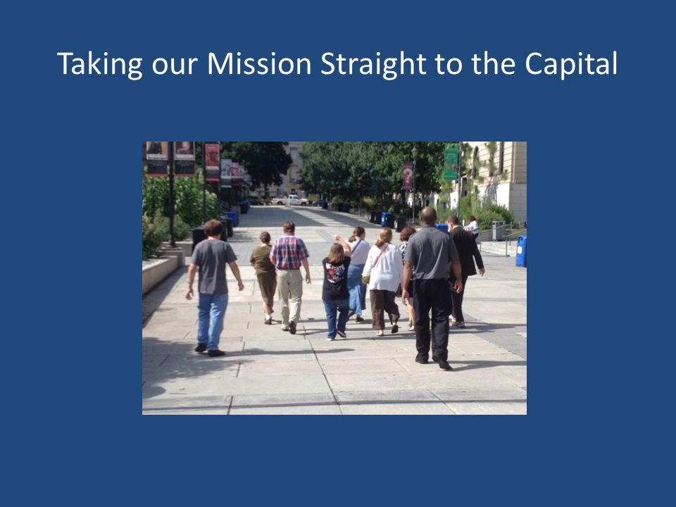 Taking our Mission Straight to the Capital