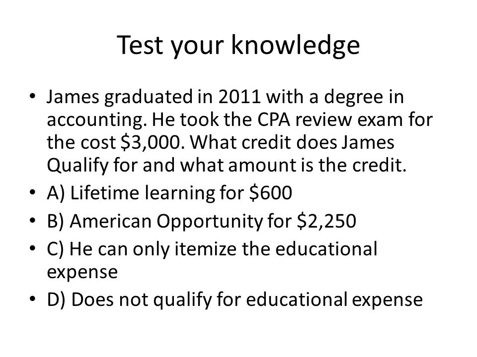 Test your knowledge James graduated in 2011 with a degree in accounting.