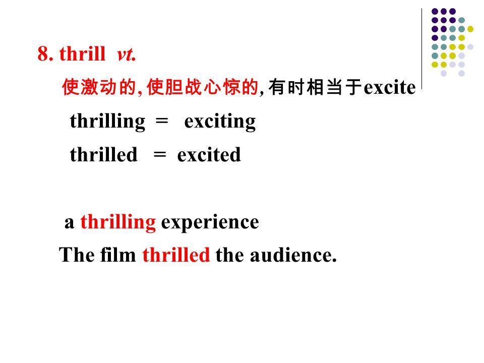 8. thrill vt.