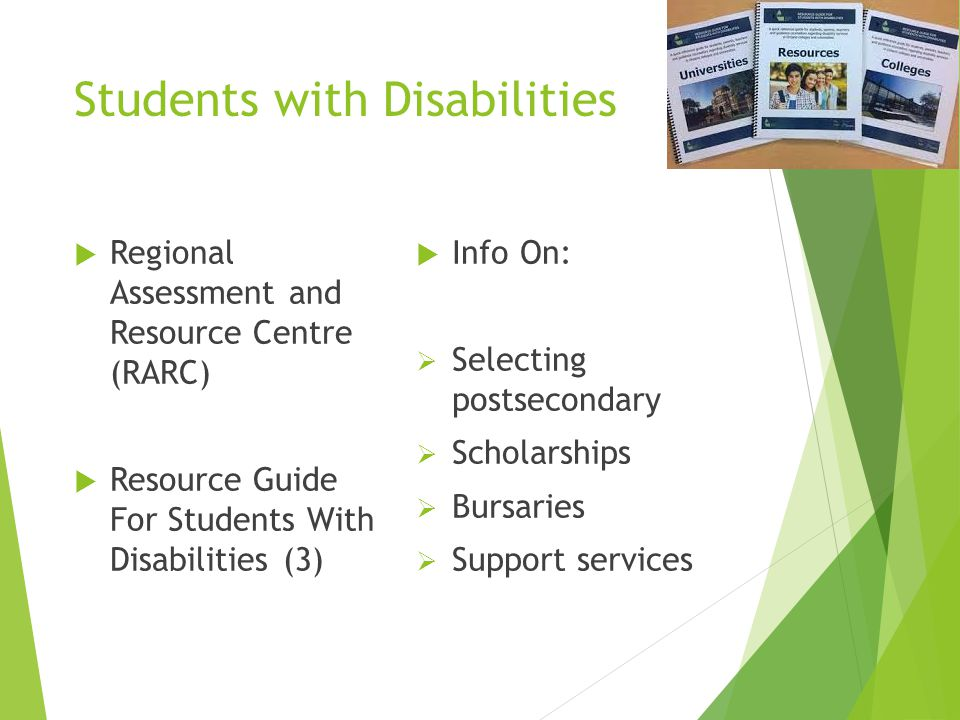 Students with Disabilities  Regional Assessment and Resource Centre (RARC)  Resource Guide For Students With Disabilities (3)  Info On:  Selecting