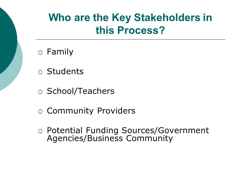 Who are the Key Stakeholders in this Process.