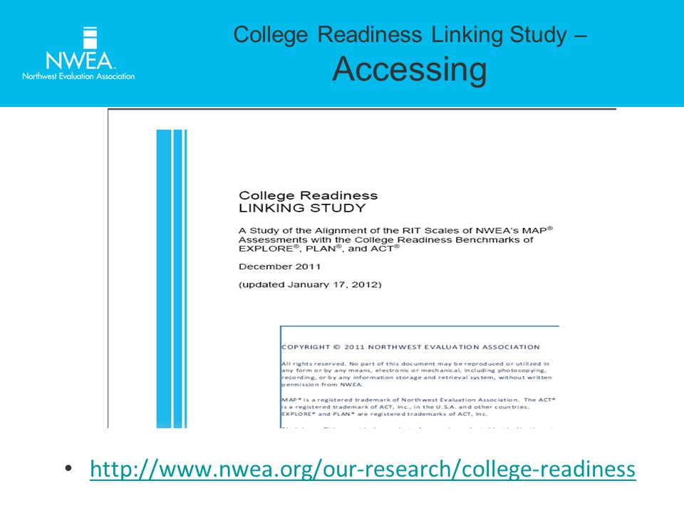 College Readiness Linking Study – Accessing http://www.nwea.org/our-research/college-readiness