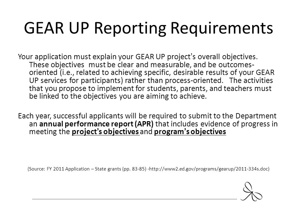 GEAR UP Program Objectives Objective 1: Increase the academic performance and preparation for postsecondary education for GEAR UP students.