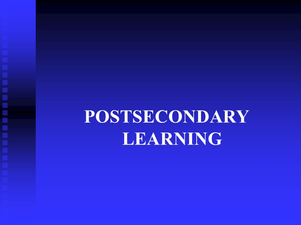 POSTSECONDARY LEARNING