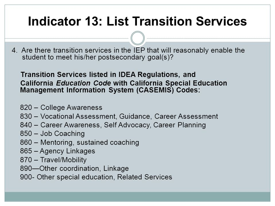 Indicator 13: List Transition Services 4.