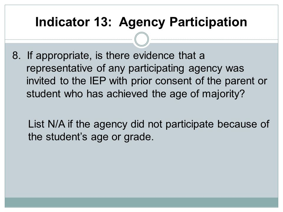 Indicator 13: Agency Participation 8.