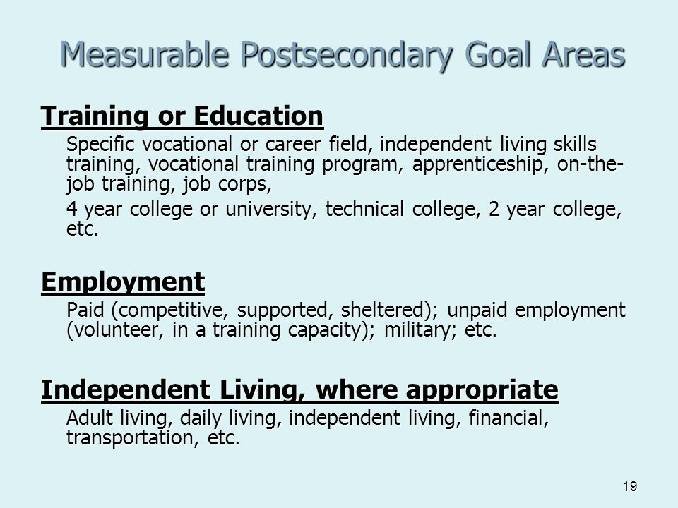 19 Training or Education Specific vocational or career field, independent living skills training, vocational training program, apprenticeship, on-the-