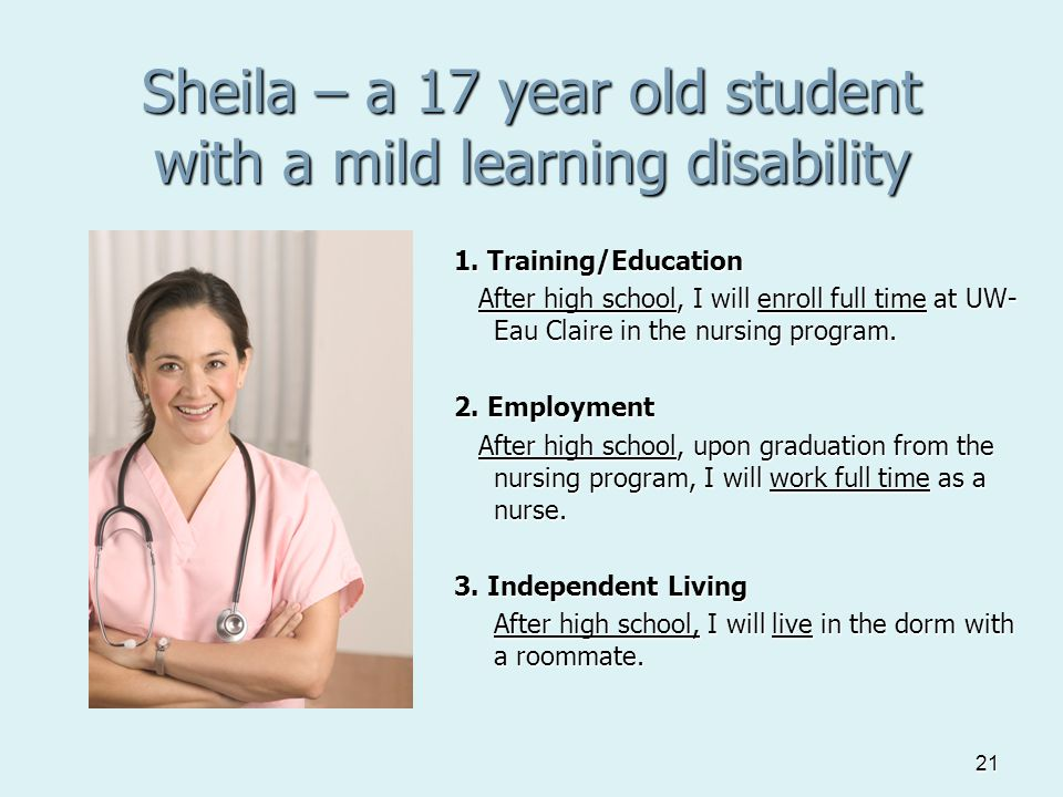 21 Sheila – a 17 year old student with a mild learning disability 1.