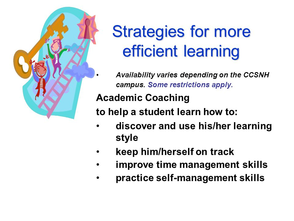 Strategies for more efficient learning SAvailability varies depending on the CCSNH campus.