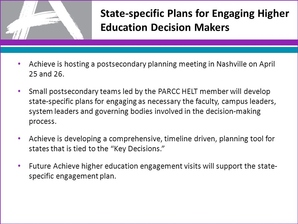 State-specific Plans for Engaging Higher Education Decision Makers Achieve is hosting a postsecondary planning meeting in Nashville on April 25 and 26