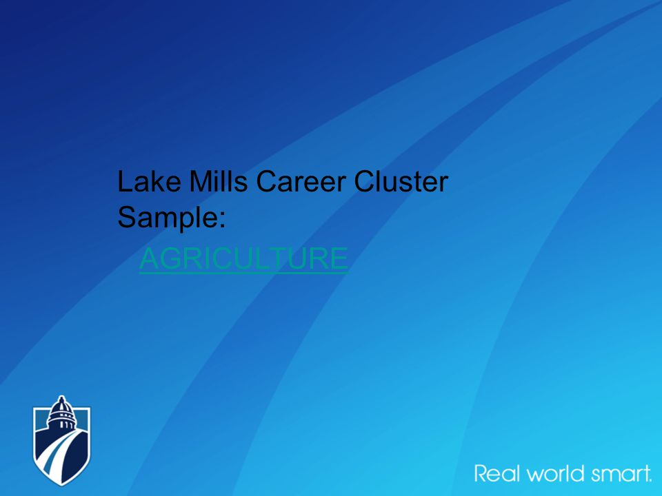Lake Mills Career Cluster Sample: AGRICULTURE
