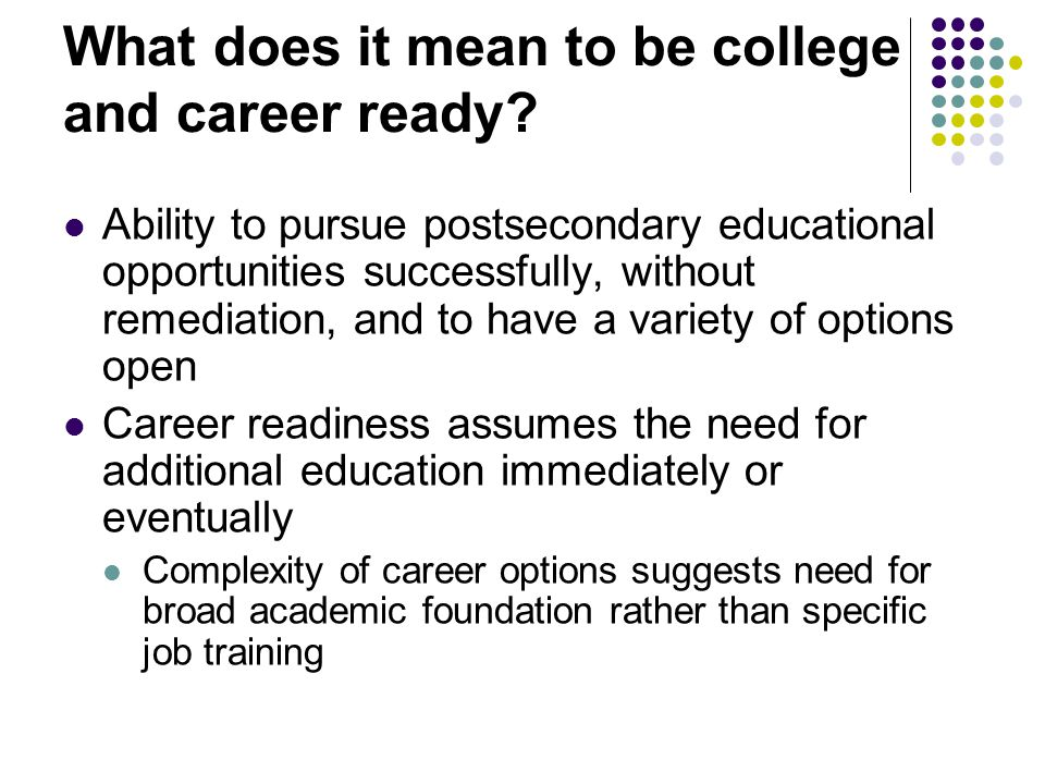 What does it mean to be college and career ready.