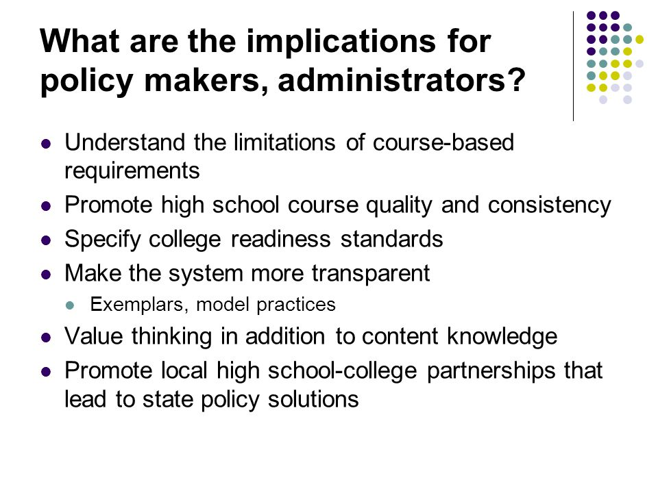 What are the implications for policy makers, administrators.
