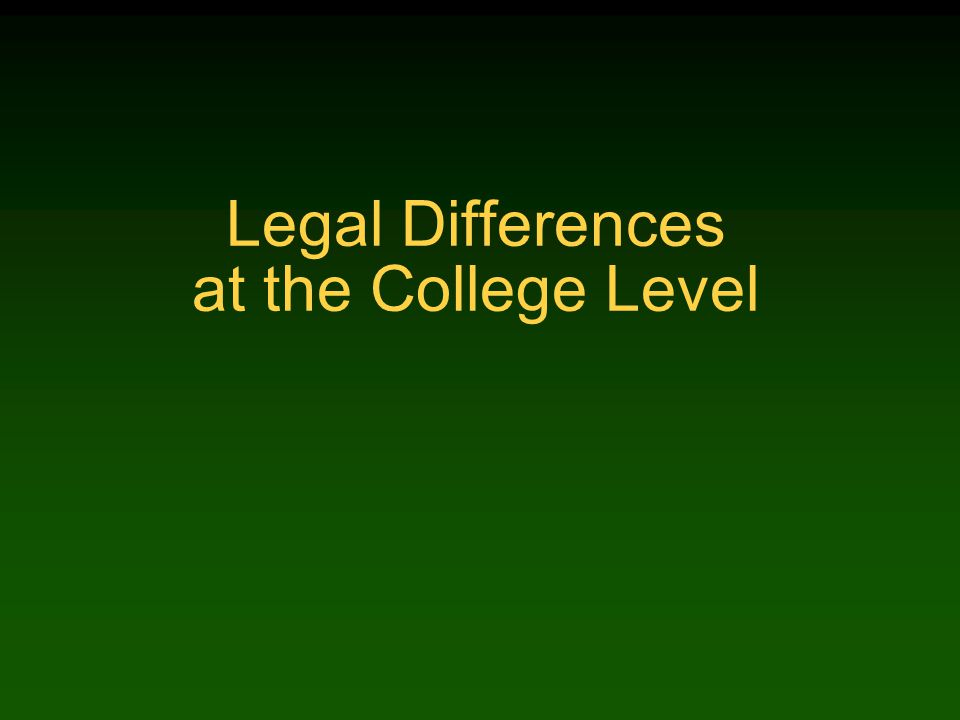 Legal Differences at the College Level