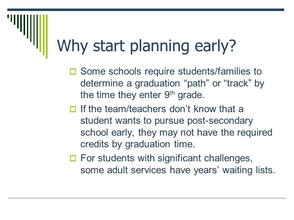 Why start planning early.