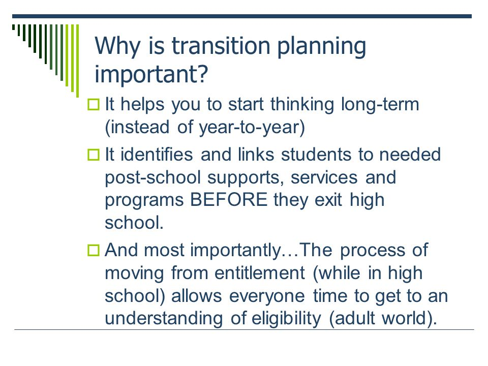 Why is transition planning important.