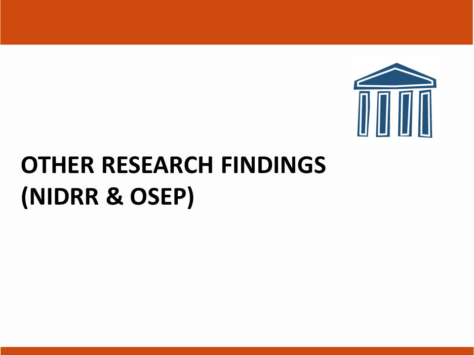 OTHER RESEARCH FINDINGS (NIDRR & OSEP)