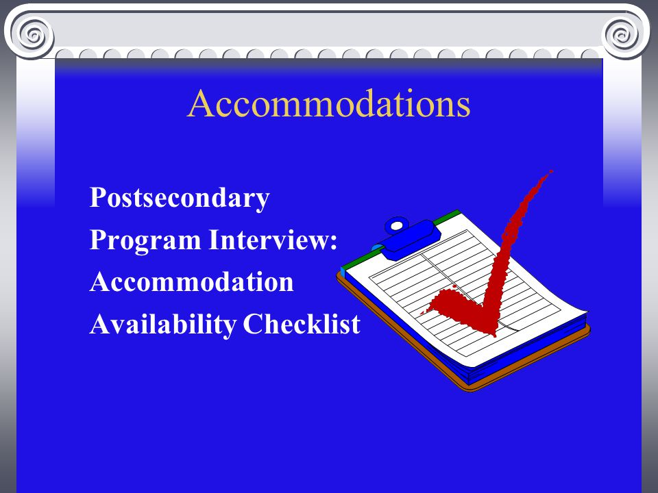 Accommodations Postsecondary Program Interview: Accommodation Availability Checklist