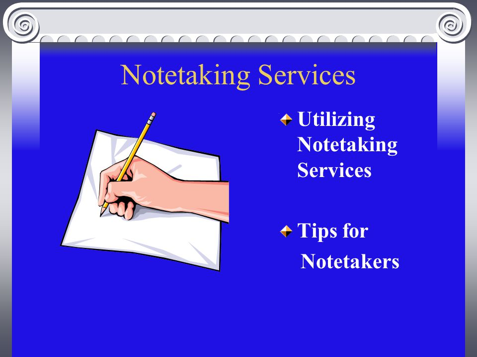Notetaking Services Utilizing Notetaking Services Tips for Notetakers