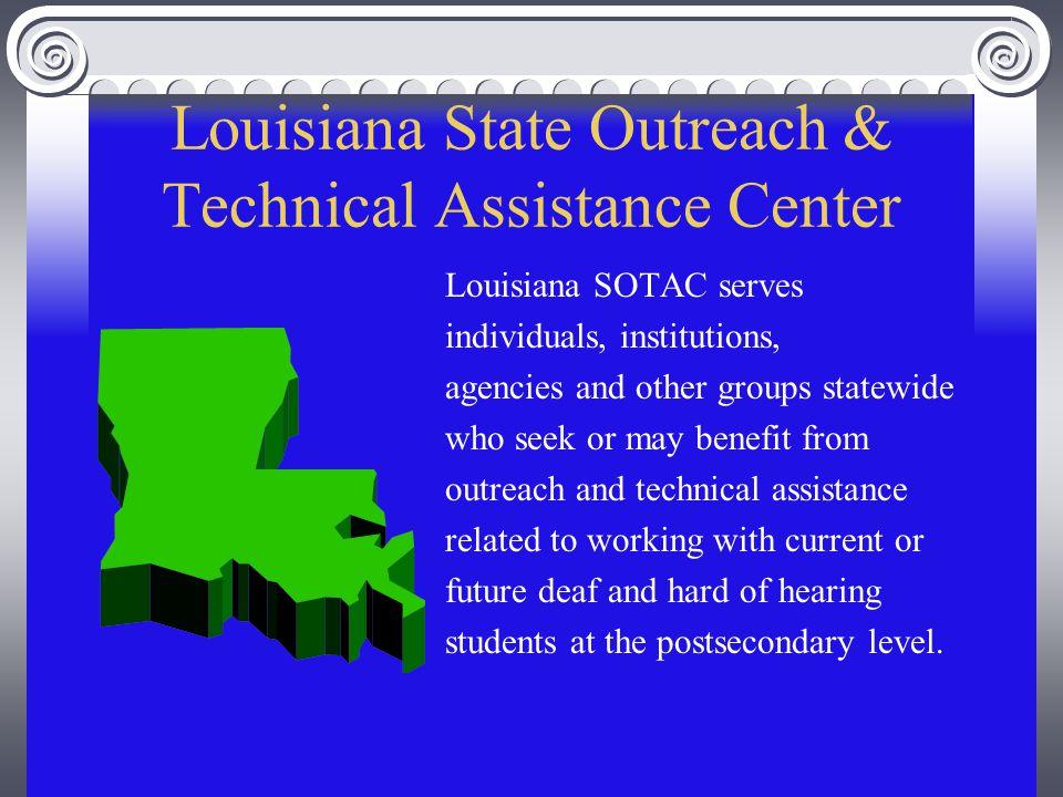 Louisiana SOTAC Jennie Bourgeois Louisiana SOTAC coordinator Louisiana State University 112 Johnston Hall Baton Rouge, Louisiana 70803 225/388-4913 v 225/388-2600 t 225/334-2600 fax jsbourg@lsu.edu