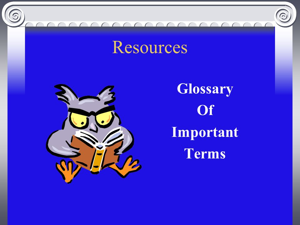 Resources Glossary Of Important Terms