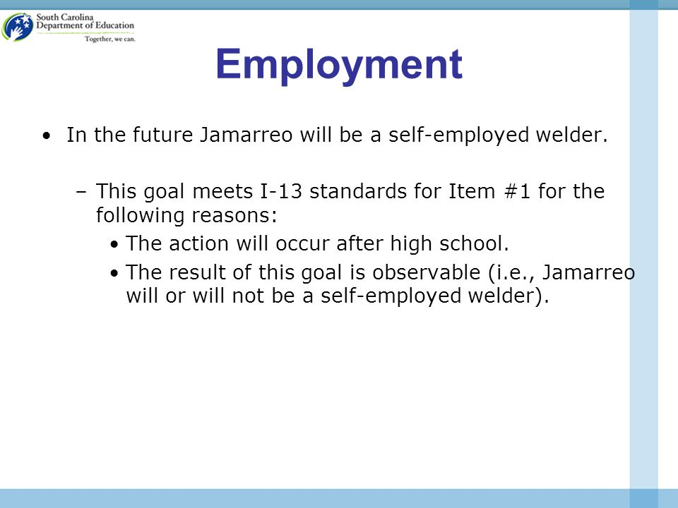Employment In the future Jamarreo will be a self-employed welder.