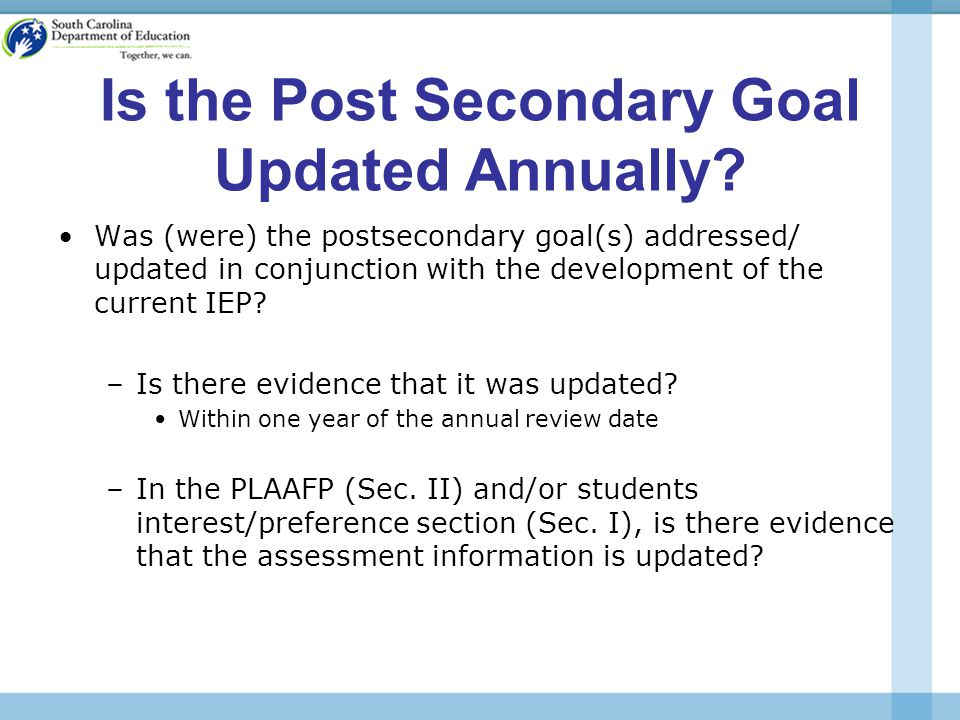 Is the Post Secondary Goal Updated Annually.