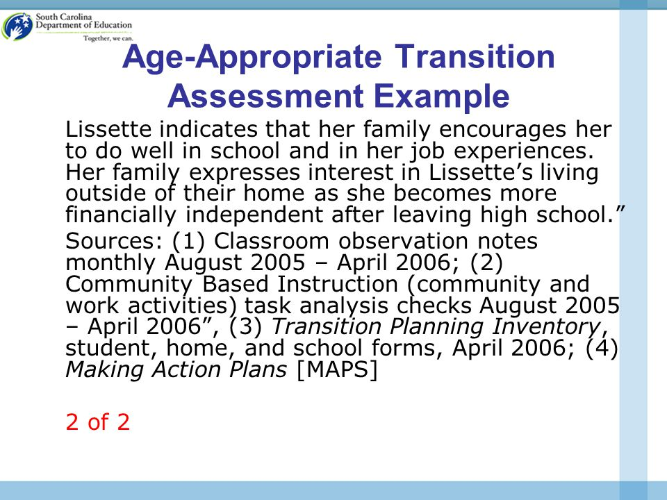 Age-Appropriate Transition Assessment Example Lissette indicates that her family encourages her to do well in school and in her job experiences.