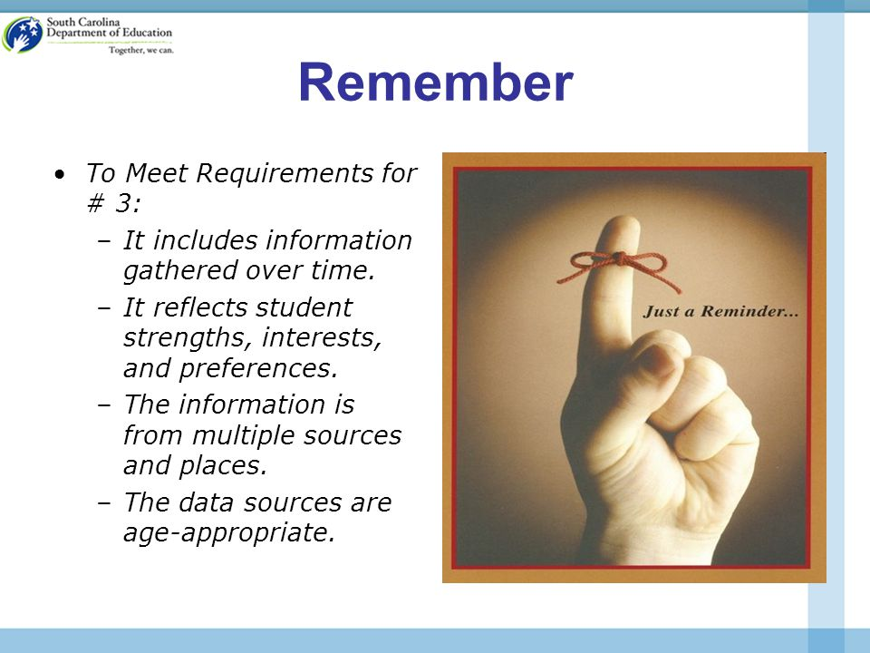 Remember To Meet Requirements for # 3: –It includes information gathered over time.