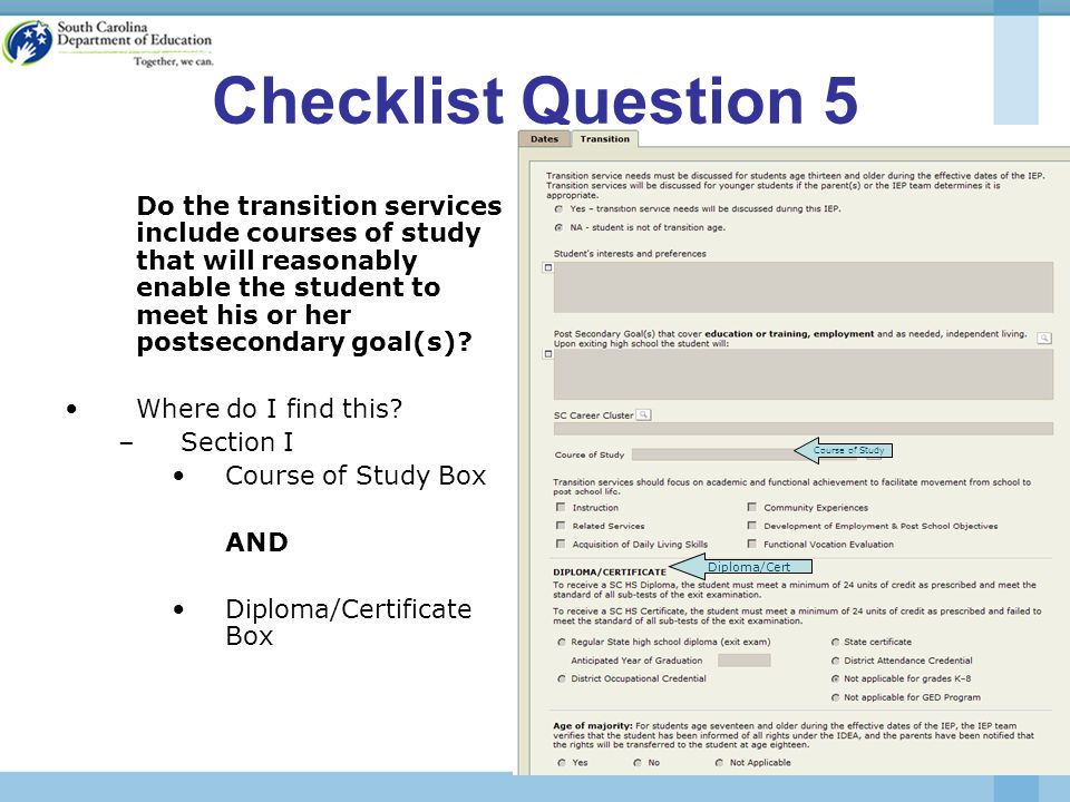 Checklist Question 5 Do the transition services include courses of study that will reasonably enable the student to meet his or her postsecondary goal(s).