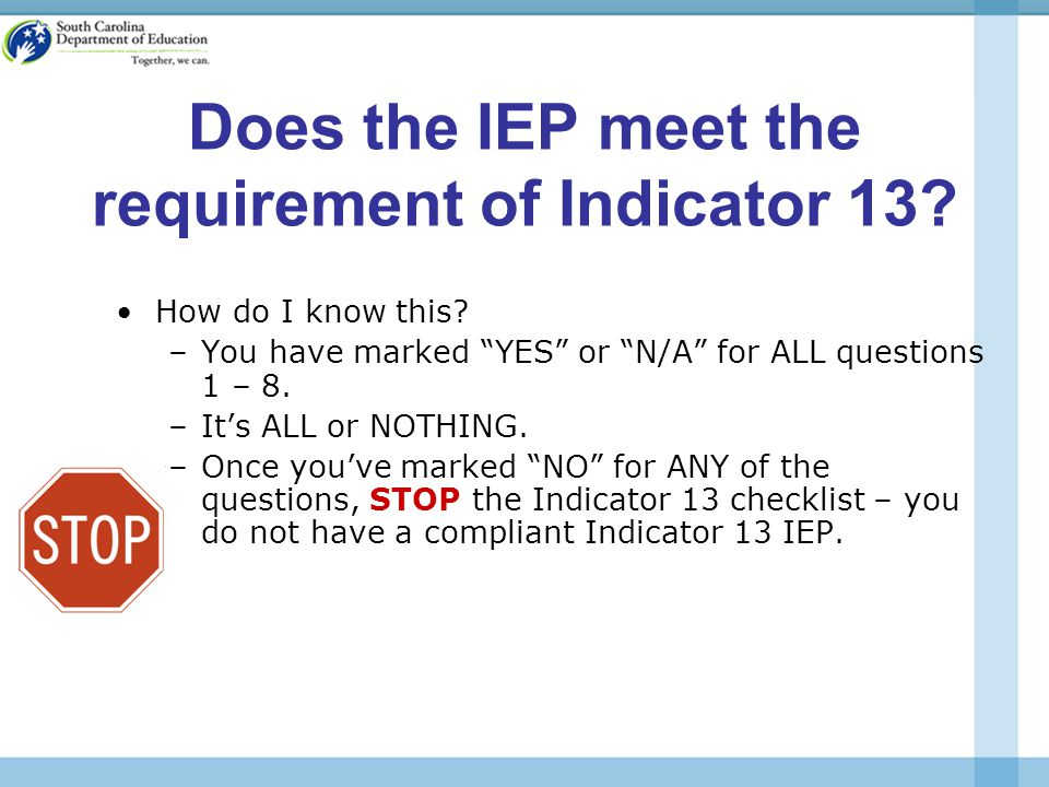 Does the IEP meet the requirement of Indicator 13.