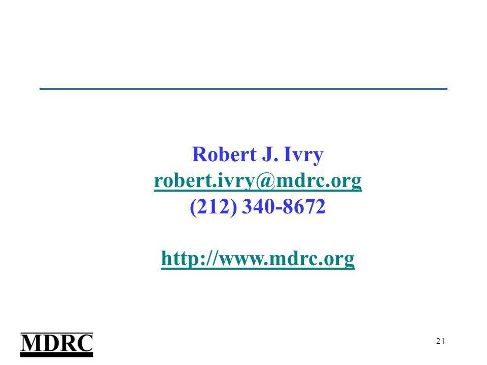 21 Robert J. Ivry robert.ivry@mdrc.org (212) 340-8672 http://www.mdrc.org