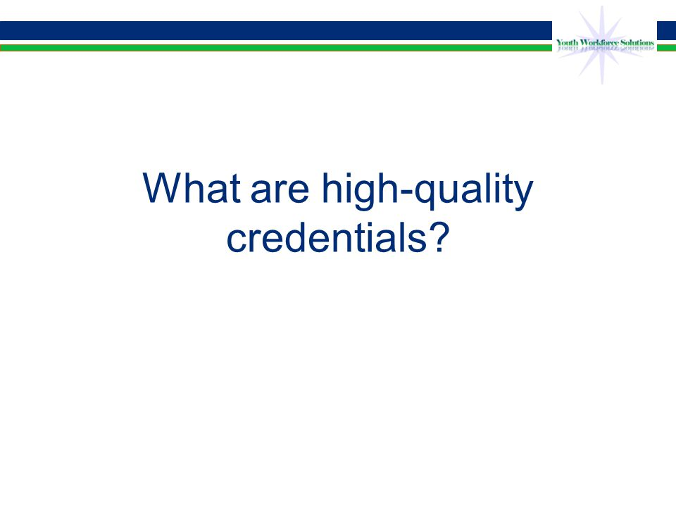 What are high-quality credentials