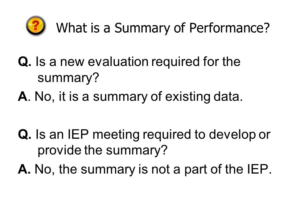 What is a Summary of Performance. Q. Is a new evaluation required for the summary.