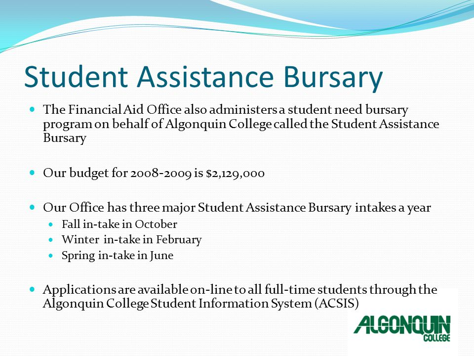 Ontario First Generation Bursary The government of Ontario, Ministry of Training, Colleges & Universities, Opportunities Strategy Branch has allocated funds for a bursary that is geared towards First Generation Students The bursary opportunity will provide direct financial support to students with a demonstrated financial need who are the first in their family to attend a post-secondary institution (College/University) Valued at $1000-2500 per student Deadline : August 21, 2009