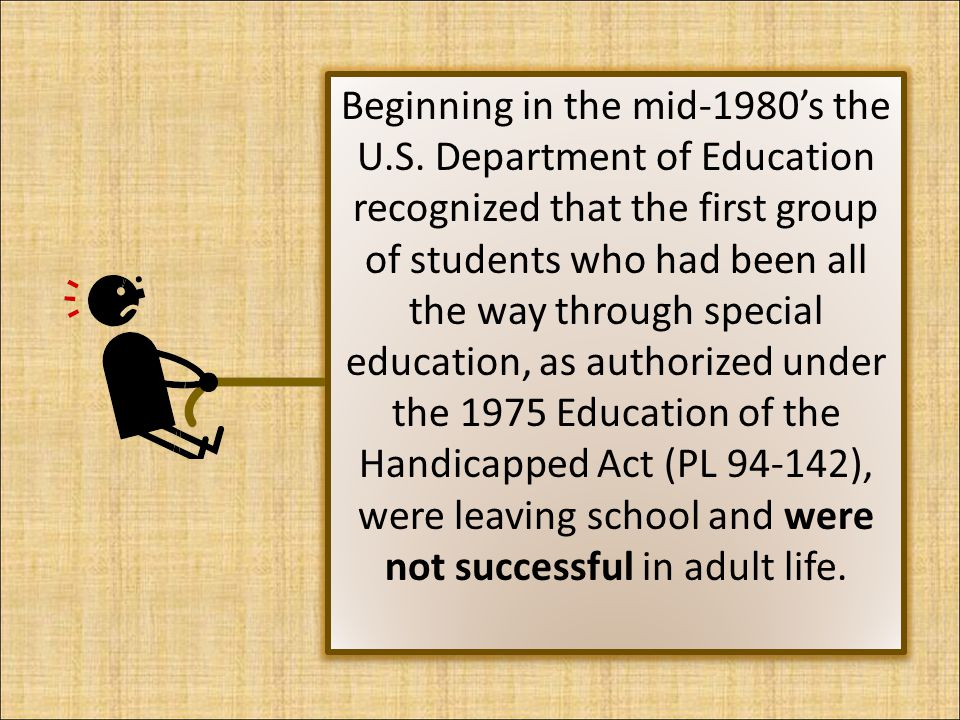 Age of Majority 34 CFR§ 300.320(c) provides for a transfer of educational rights at age 18 for students with disabilities who have Individual Education Plans (IEPs) and who are not under guardianship or conservatorship.