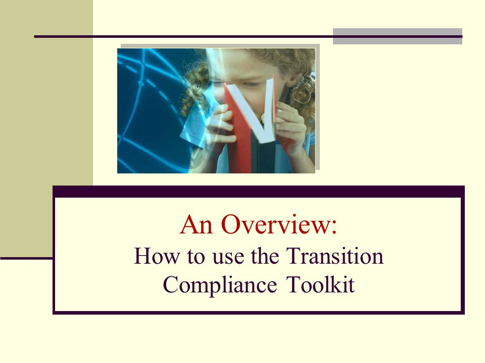 . An Overview: How to use the Transition Compliance Toolkit
